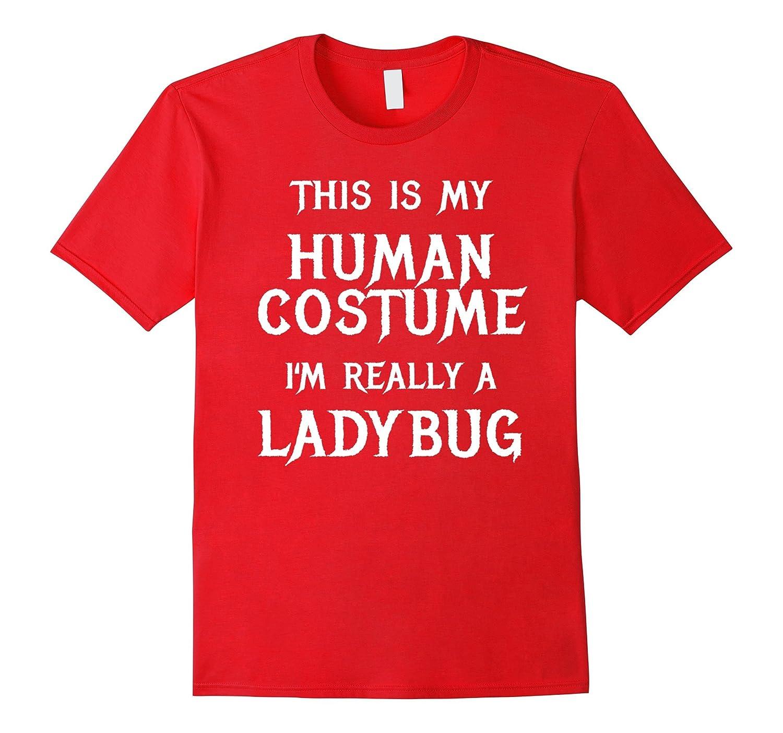 I'm Really a Ladybug Halloween Costume Shirt Easy Funny-T-Shirt