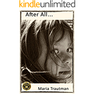 After All ... : A True Story