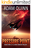 Pressure Point (Book Two of the Drive Maker Trilogy): A Galactic Space Opera Adventure