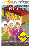 Pinched, Pilfered and a Pitchfork (We're Not Dead Yet Club Book 4)