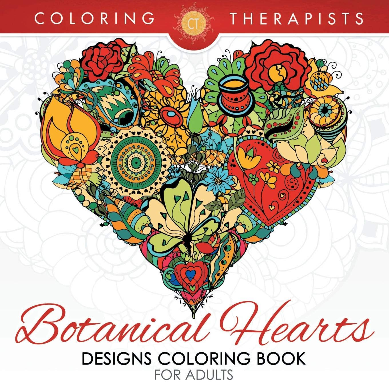 Botanical Hearts Designs Coloring Book For Adults: Amazon.es: Coloring Therapist: Libros en idiomas extranjeros