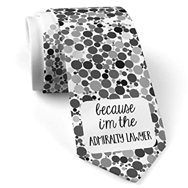 9c333e28b22eb Amazon.com: Neck Tie with Because I'm The Admiralty Lawyer Funny ...