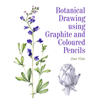 Botanical Drawing using Graphite and Coloured Pencils (English Edition)