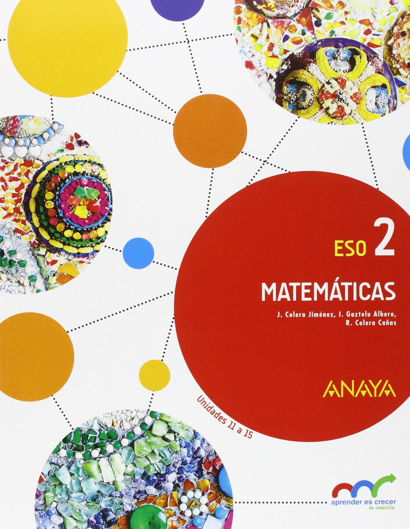 Matemáticas 2 Aprender Es Crecer En Conexión Amazon Es Colera Jiménez José Gaztelu Albero Ignacio Colera Cañas Ramón Libros