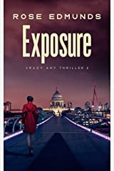 Exposure: A nail-biting suspense thriller (Crazy Amy Book 2) Kindle Edition