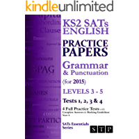 KS2 SATs English Practice Papers: Grammar & Punctuation (for 2015) Levels 3-5: Tests 1, 2, 3 & 4 (Year 6) (SATs Essentials Series)