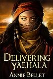 Delivering Yaehala: An Epic Fantasy Novella