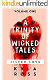 A Trinity of Wicked Tales: Jilted Love