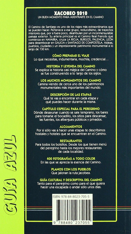 Camino de Santiago 2010 / Camino of Santiago 2010: Edicion Especial Xacobeo 2010 / Jacobean Special Edition 2010 (Guia Azul / Blue Guide) (Spanish Edition): ...