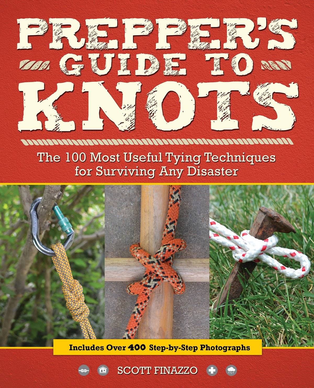 Prepper's Guide to Knots: The 100 Most Useful Tying Techniques for  Surviving any Disaster: Scott Finazzo: 9781612435985: Amazon.com: Books