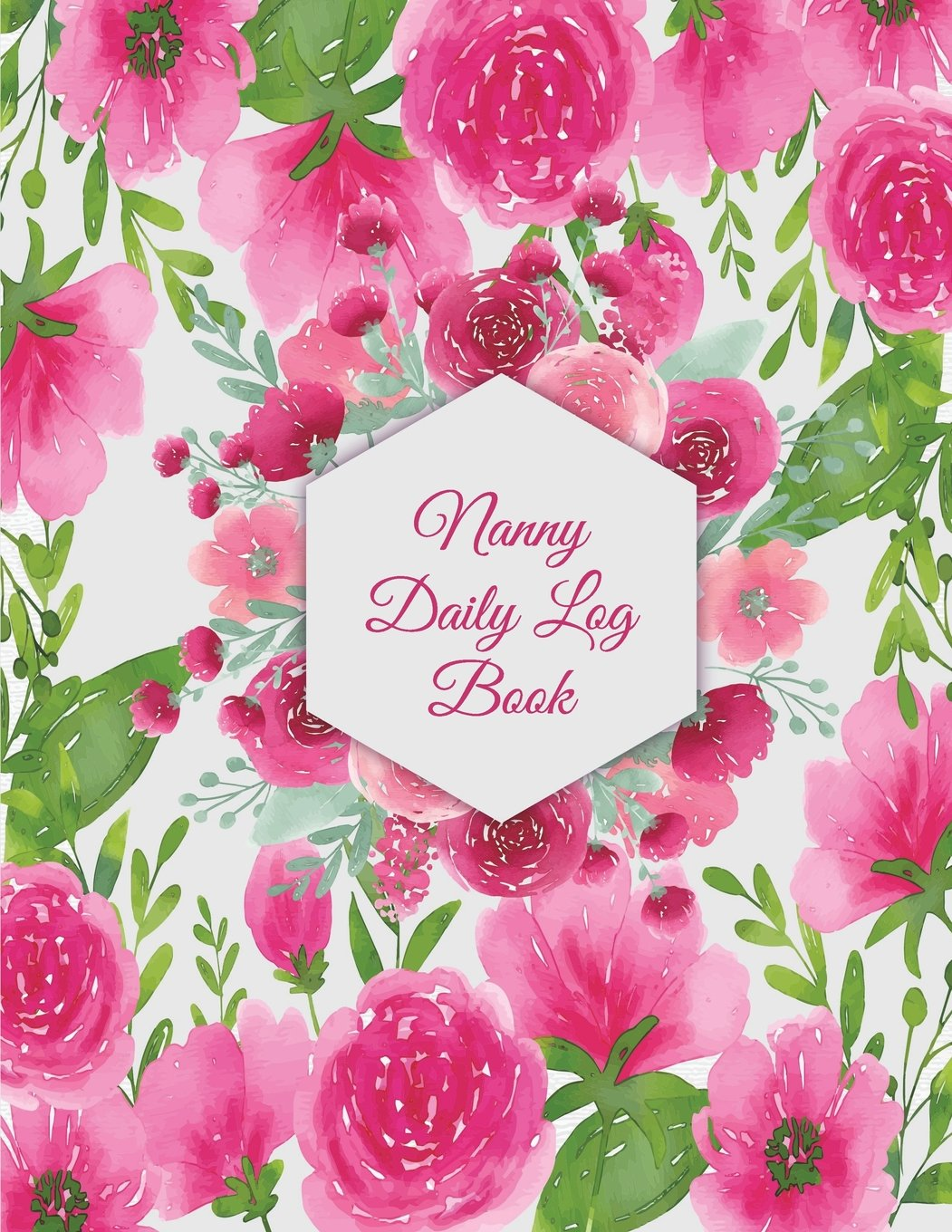 "Read Online Nanny Daily Log Book: Cute Floral, Nanny Journal,Kids Record, Kids Healthy Activities Record Large Print 8.5"" x 11"" Baby Daily Log Feed, Diapers, Sleep, Health Care, To Do List and Notes pdf epub"