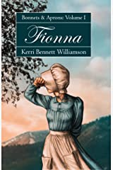 Fionna: Bonnets and Aprons, Book 1 Kindle Edition