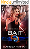 Bait: Planet Athion Series (The Tradrych Strain Book 2)