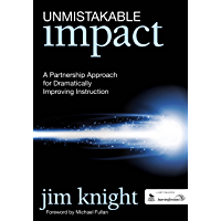 Unmistakable Impact: A Partnership Approach for Dramatically Improving Instruction (English Edition)
