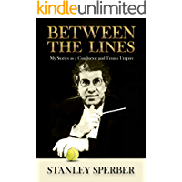 Between The Lines: My Stories as a Conductor And Tennis Umpire book cover