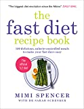 The Fast Diet Recipe Book: 150 Delicious, Calorie-controlled Meals to Make Your Fasting Days Easy
