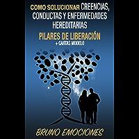Como solucionar creencias, conductas y enfermedades hereditarias: pilares de liberación + cartas modelo
