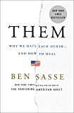 Them: Why We Hate Each Other--and How to Heal (English Edition)