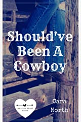 Should've Been A Cowboy (Lone Lee Hart Ranch Book 1) Kindle Edition