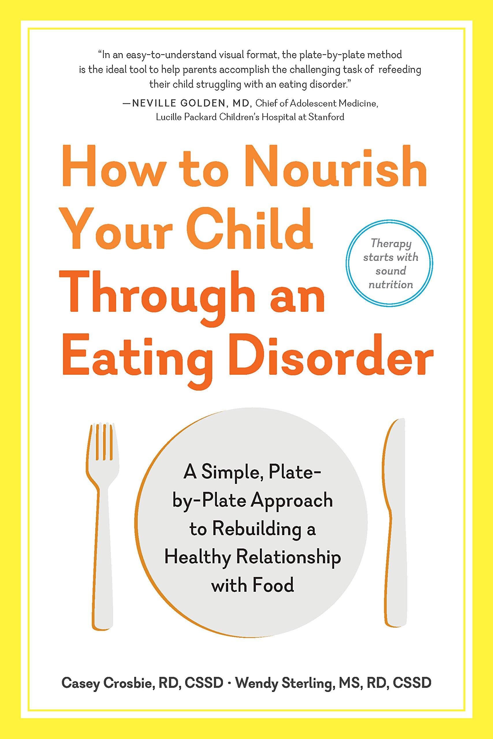 How to nourish your child through an eating disorder a simple how to nourish your child through an eating disorder a simple plate by plate approach to rebuilding a healthy relationship with food casey crosbie rd nvjuhfo Images