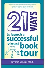 21 Ways to Launch a Successful Virtual Book Tour (21 Ways Books 11) Kindle Edition