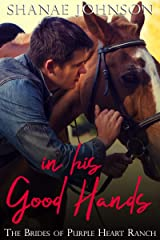 In His Good Hands: a Sweet Marriage of Convenience series (The Brides of Purple Heart Ranch Book 9) Kindle Edition