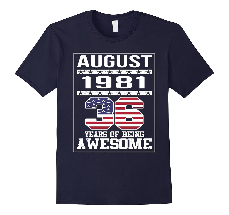 36th Birthday Gifts August 1981 - 36 Yrs B-day T Shirt-Art