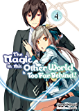 The Magic in this Other World is Too Far Behind! Volume 4 (English Edition)
