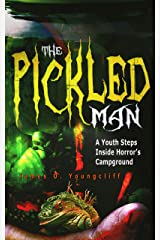 The Pickled Man: A Youth Steps Inside Horror's Campground Kindle Edition