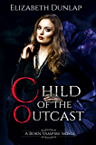 Child of the Outcast (Born Vampire)