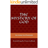 The Mystery of God: Demystifying the Triune Godhead