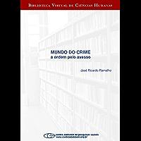Mundo do crime: a ordem pelo avesso