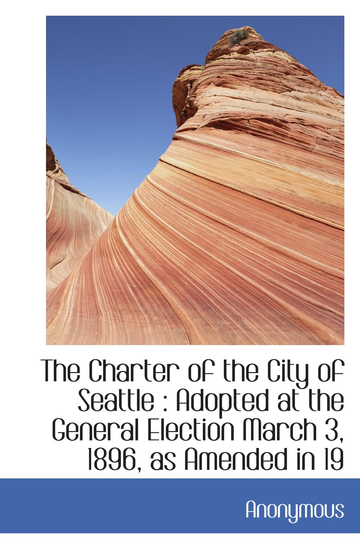 Download The Charter of the City of Seattle : Adopted at the General Election March 3, 1896, as Amended in 19 ebook