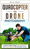 Quadcopters And Drones: How To Bring Your