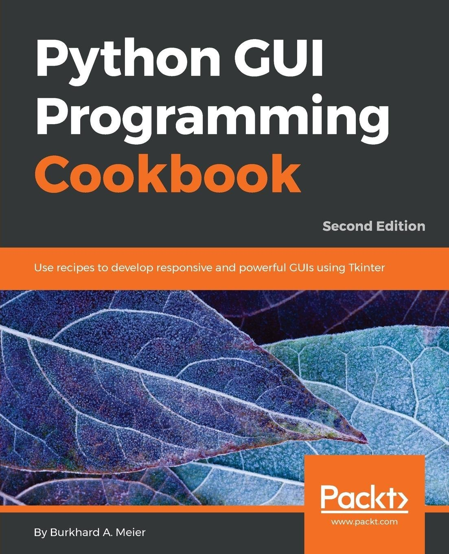 Python GUI Programming Cookbook -: Amazon in: Burkhard A