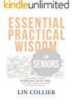 Essential Practical Wisdom for Seniors: Spending Solutions That Don't Break The Bank (English Edition)