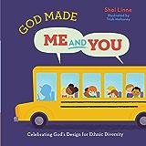 God Made Me AND You: Celebrating God's Design for Ethnic Diversity