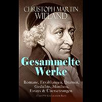 Gesammelte Werke: Romane, Erzählungen, Dramen, Gedichte, Märchen, Essays & Übersetzungen (Über 150 Titel in einem Buch…