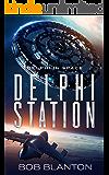 Delphi Station (Delphi in Space Book 3)