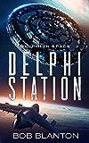 Delphi Station (Delphi in Space Book 3) (English Edition)