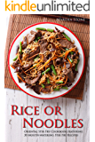Rice or Noodles: Oriental Stir Fry Cookbook featuring 30 Mouth-watering Stir Fry Recipes