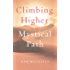 Climbing Higher on the Mystical Path (From the Heart of Jesus Book 3)