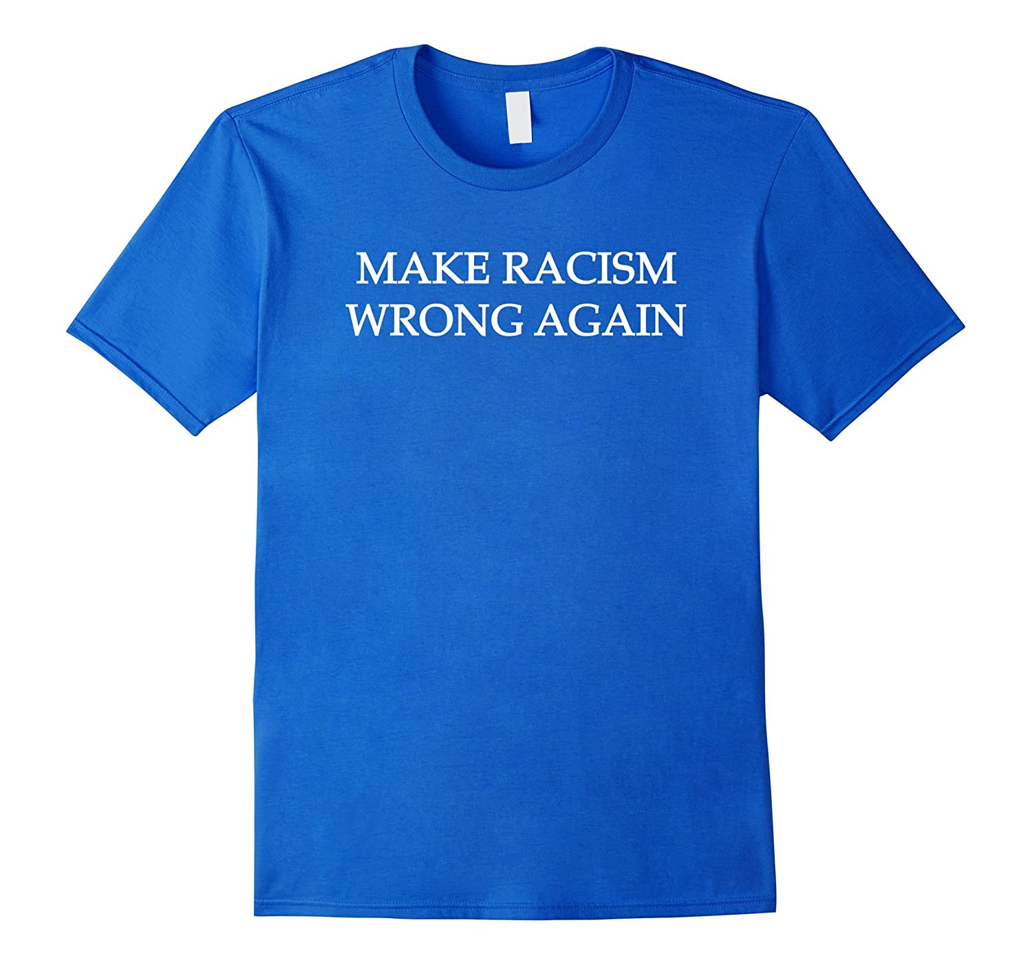 Make Racism Wrong Again T-Shirt – Social Justice Tee-fa