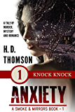 Anxiety: Knock Knock - Episode 1 - A Tale of Murder, Mystery and Romance (A Smoke and Mirrors Book)
