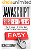 Javascript for Beginners: The Simple Way to Start Programming (English Edition)