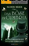 Das Böse in Cumbria (Die geheimen Akten des Sir Arthur Conan Doyle 5)