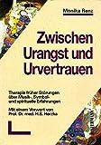 Zwischen Urangst und Urvertrauen: Therapie früher Störungen über Musik-, Symbol- und spirituelle Erfahrungen