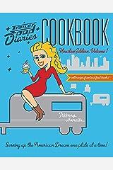 Trailer Food Diaries Cookbook: Houston Edition, Volume 1 (American Palate) Kindle Edition