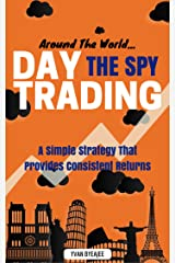 Around The World: Day Trading The SPY Kindle Edition