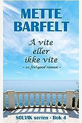 Å vite eller ikke vite (Solvik-serien Book 4) (Norwegian Bokmal Edition) Kindle Edition